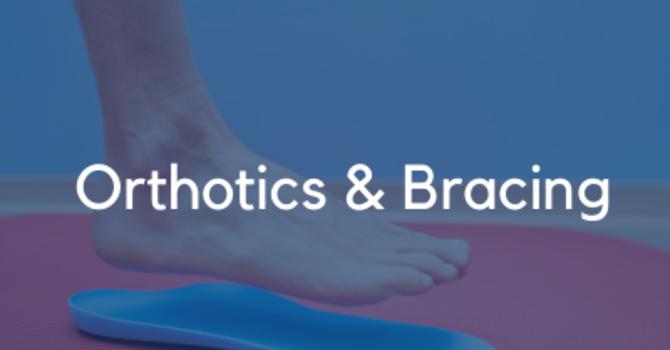 Orthotics & Bracing